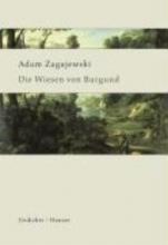 Zagajewski, Adam Die Wiesen von Burgund