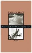 Schrott, Raoul Handbuch der Wolkenputzerei