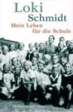 Schmidt, Loki Mein Leben f�r die Schule