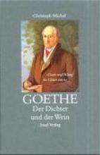 Michel, Christoph Goethe. Der Dichter und der Wein