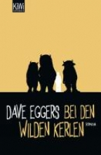 Eggers, Dave Bei den wilden Kerlen