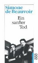 Beauvoir, Simone de Ein sanfter Tod