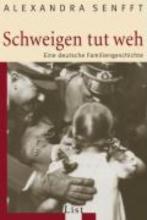 Senfft, Alexandra Schweigen tut weh