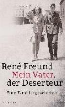 Freund, René Mein Vater, der Deserteur
