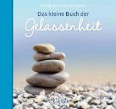 Lehmacher, Georg Das kleine Buch der Gelassenheit
