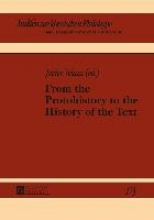 Velaza, Javier From the Protohistory to the History of the Text
