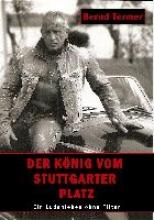 Termer, Bernd Der Knig vom Stuttgarter Platz