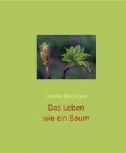 Schray, Cornelia Elke Das Leben wie ein Baum