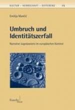 Mancic, Emilija Umbruch und Identitätszerfall