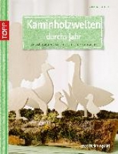 Täubner, Armin Kaminholzwelten durchs Jahr