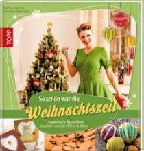 Langnickel, Bianca,   Heidenreich, Franziska So schön war die Weihnachtszeit