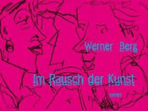 Scheicher, Harald Werner Berg. Im Rausch der Kunst