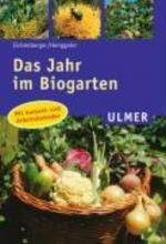 Eichenberger, Rosmarie Das Jahr im Biogarten