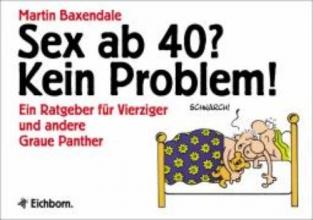 Baxendale, Martin Sex ab Vierzig (40)? Kein Problem
