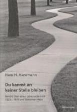 Hanemann, Hans H. Du kannst an keiner Stelle bleiben