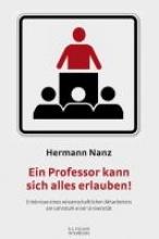 Nanz, Hermann Ein Professor kann sich alles erlauben!