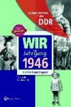 Köhler, Kathleen Aufgewachsen in der DDR - Wir vom Jahrgang 1946 - Kindheit und Jugend
