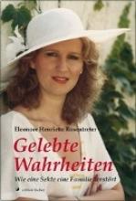 Rosentreter, Eleonore Henriette Gelebte Wahrheiten