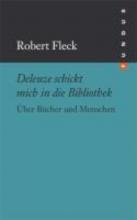 Fleck, Robert Deleuze schickt mich in die Bibliothek