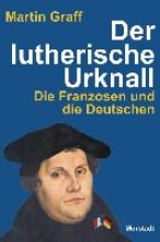 Graff, Martin Der lutherische Urknall