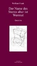 Frank, Wolfram Der Name des Sterns aber ist Wermut