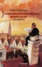 Eckenga, Fritz Jahreshauptversammlung meiner Ich-AG