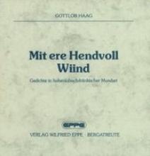 Haag, Gottlob Mit ere Hendvoll Wiind