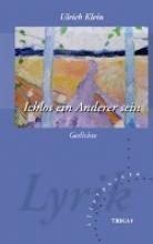 Klein, Ulrich Ichlos ein Anderer sein