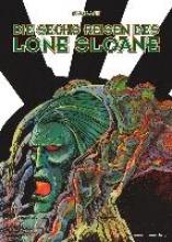 Druillet, Philippe Die sechs Reisen des Lone Sloane