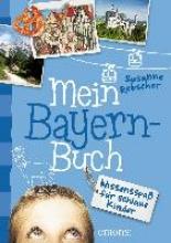 Rebscher, Susanne Mein Bayern-Buch