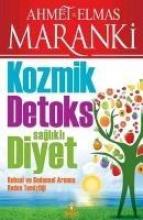 Maranki, Ahmet,   Maranki, Elmas Maranki, A: Kozmik Detoks Saglikli Diyet