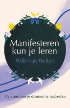 Willemijn Welten , Manifesteren kun je leren