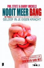 Phil  Stutz, Barry  Michels Nooit meer bang (De Tools)