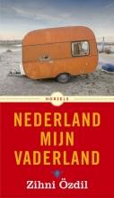 Zihni  Özdil Nederland mijn vaderland