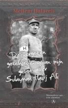 Meltem  Halaceli De vergeten geschiedenis van mijn grootvader Sulayman Hadj Ali