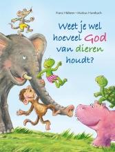 Franz  Hübner Weet je wel hoeveel God van dieren houdt?