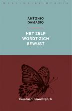 Antonio  Damasio Het zelf wordt zich bewust