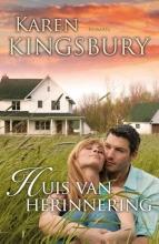 Karen  Kingsbury Huis van herinnering - Samen onderweg 3