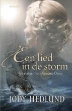Jody  Hedlund Een lied in de storm