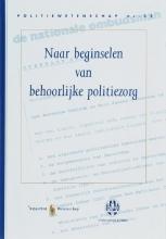 C.P.M. Cleiren M.J. Dubelaar  E.R. Muller, Naar beginselen van behoorlijke politiezorg