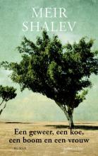 Meir  Shalev Een geweer, een koe, een boom en een vrouw