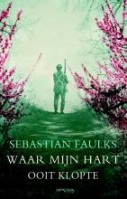 Sebastian  Faulks Waar mijn hart ooit klopte
