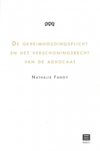 Nathalie Fanoy , De geheimhoudingsplicht en het verschoningsrecht van de advocaat