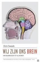Dick  Swaab Wij zijn ons brein