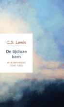 C.S.  Lewis De tijdloze kern