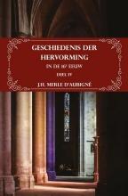 J.H.  Merle d`Aubigné Geschiedenis der Hervorming in de 16e eeuw - Deel IV