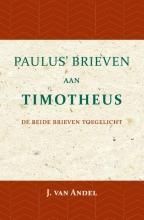 J. van Andel , Paulus` brieven aan Timotheus
