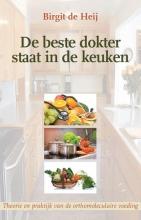 Birgit de Heij , De beste dokter staat in de keuken