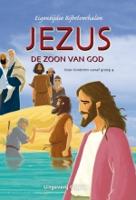 Joy Melissa  Jensen Eigentijdse Bijbelverhalen Jezus de Zoon van God