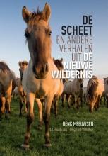 Henk  Meeuwsen De scheet en andere verhalen uit De Nieuwe Wildernis